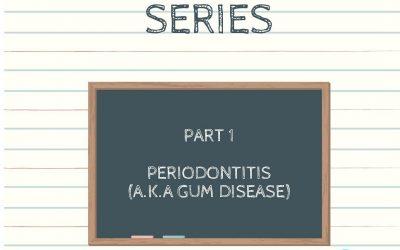 Oral Health Series – Periodontitis