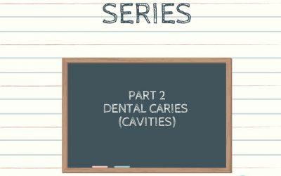 Oral Health Series – Cavities